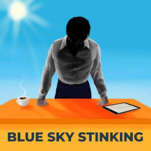 Blue Sky Stinking
