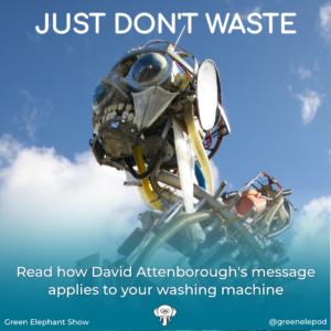 Just Don't Waste David Attenborough
