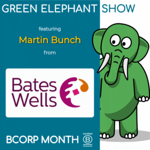 B Corp Month 2021 Interview - Martin Bunch from Bates Wells