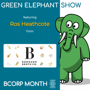 B Corp Month 2021 Interview - Ros Heathcote from Borough Broth Company