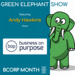 B Corp Month 2021 Interview – Andy Hawkins from Business On Purpose