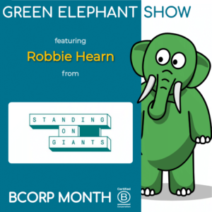 B Corp Month 2021 Interview - Robbie Hearn from Standing On Giants