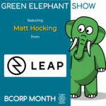 B Corp Month 2021 Interview - Matt Hocking from LEAP