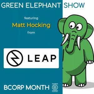 B Corp Month 2021 Interview - Matt Hocking from LEAP