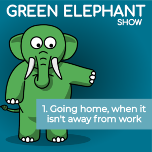 Green Elephant Episode 1 Working from Home