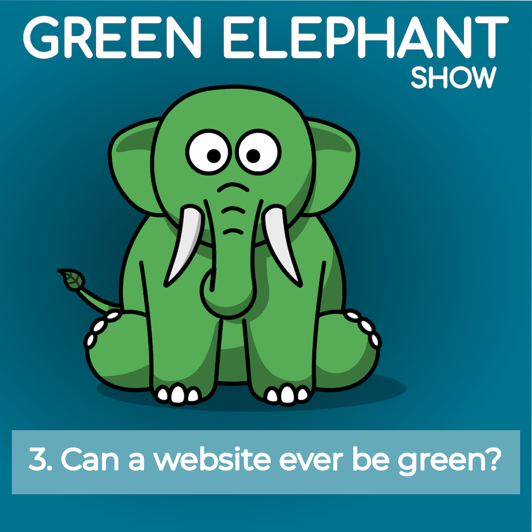 Green Elephant Episode 3 - Green Websites