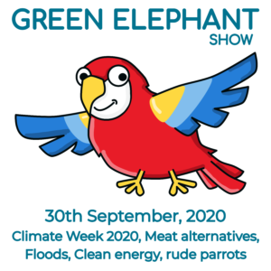Green Elephant Show No 17 covering the latest sustainability news