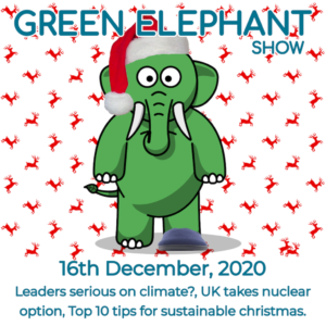Green Elephant Show No 27 covering the latest sustainability news