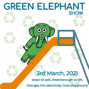 Green Elephant Show No 41 covering the latest sustainability news
