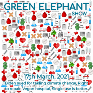 Green Elephant Show No 57 covering the latest sustainability news