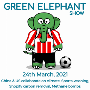 Green Elephant Show No 65 covering the latest sustainability news