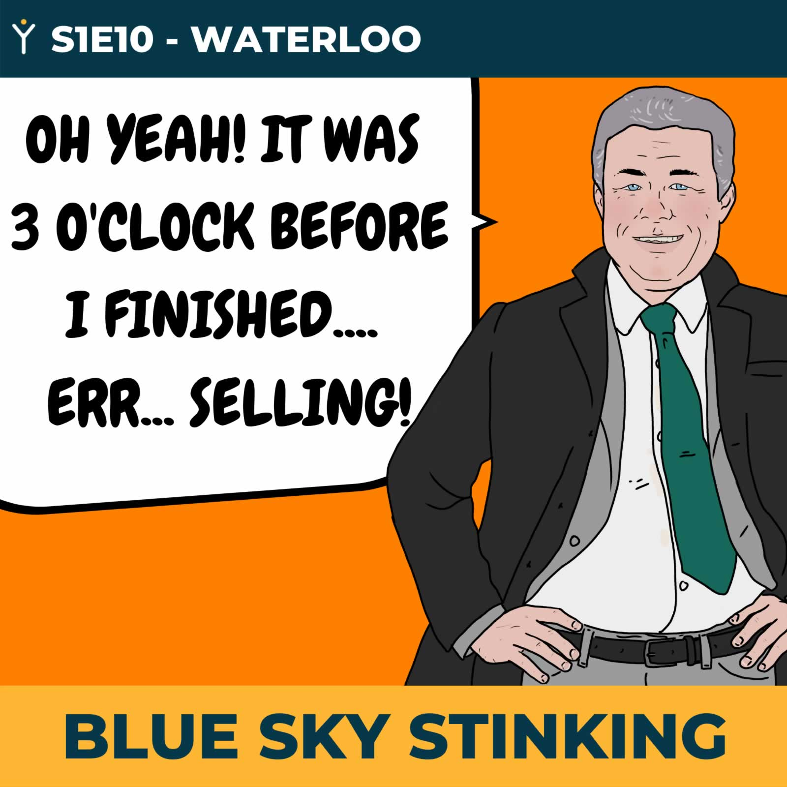 Blue Sky Stinking Episode 10